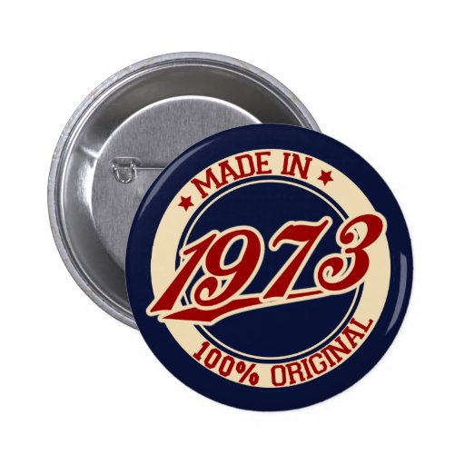 Made In 1973 Pin