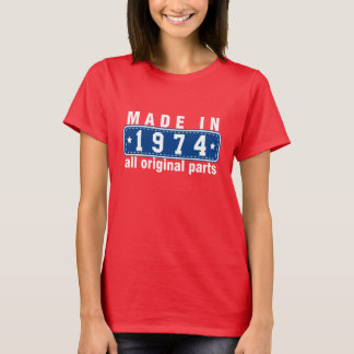 MADE in 1974 All ORIGINAL Parts Tee