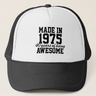 Made in 1975 40 Years of Being Awesome Accessories Trucker Hat
