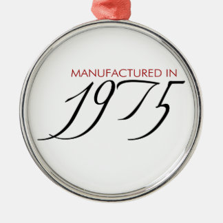 Made in 1975 - Manufactured in 1975 Metal Ornament