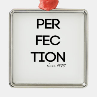 Made in 1975 - Perfection since 1975 Metal Ornament