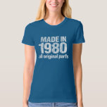 MADE in 1980 All ORIGINAL Parts Tee