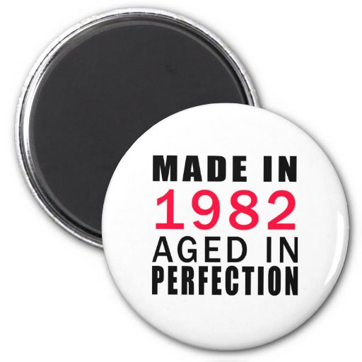 Made In 1982 Aged In Perfection Fridge Magnet