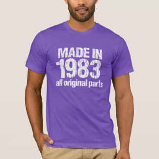 MADE in 1983 All ORIGINAL Parts Tee