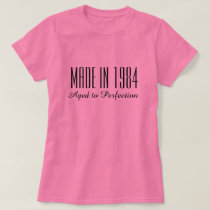 Made in 1984 Aged to perfection t shirt for women