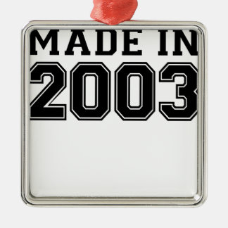 MADE IN 2003.png Metal Ornament