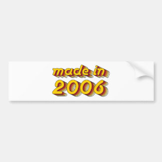 Made in 2006 (Yellow&Red) Bumper Sticker