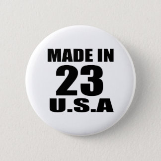 MADE IN 23 U.S.A BIRTHDAY DESIGNS PINBACK BUTTON