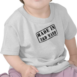 Made in 3rd Ward T Shirt