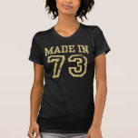 Made in 73 t-shirts