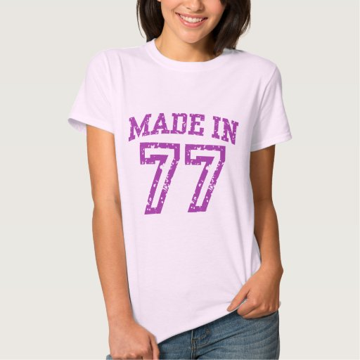 Made in 77 tee shirt zazzle for Made in t shirts