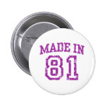 Made in 81 pinback buttons