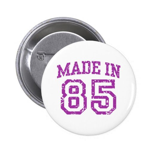 Made in 85 pinback button