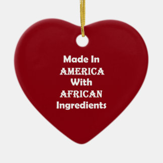 Made In America With African Ingredients Ceramic Ornament