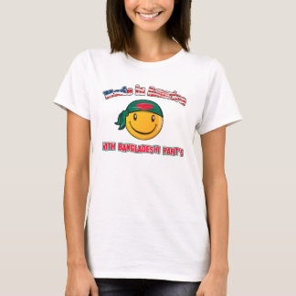 Made in America with Bangladeshi part's T-Shirt
