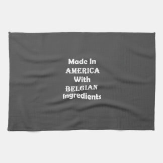 Made In America With Belgian Ingredients Kitchen Towel