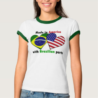made in america with brazilin parts t-shirts