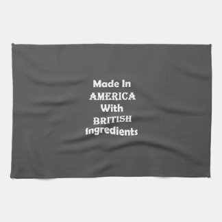 Made In America With British Ingredients Towel