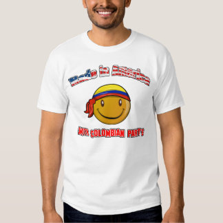 Made in America with Colombian part's T Shirt