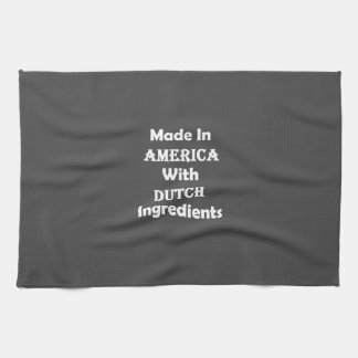 Made In America With Dutch Ingredients Kitchen Towel