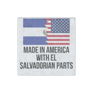 Made In America With El Salvadorian Parts Stone Magnet