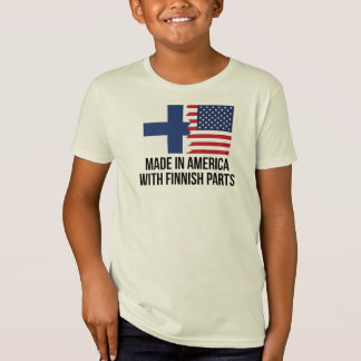 Made In America With Finnish Parts T-Shirt