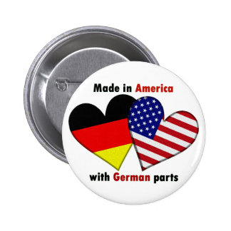 made in america with german parts pinback button