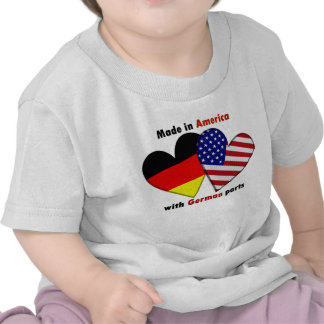 made in america with german parts t shirts