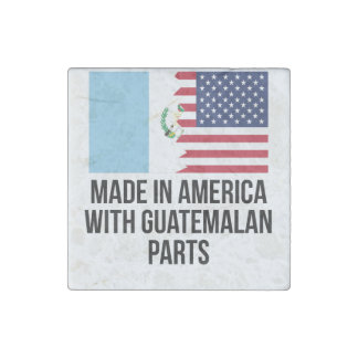 Made In America With Guatemalan Parts Stone Magnet