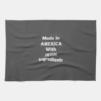 Made In America With Irish Ingredients Towel