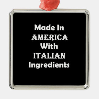 Made In America With Italian Ingredients Metal Ornament
