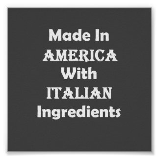 Made In America With Italian Ingredients Poster