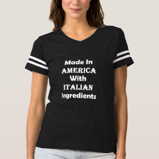 Made In America With Italian Ingredients T-shirt