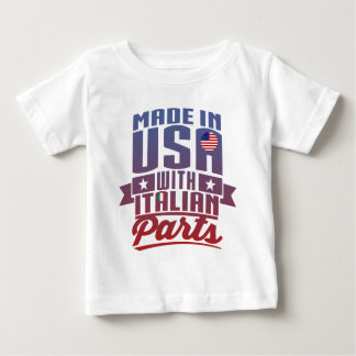 Made In America With Italian Parts Baby T-Shirt