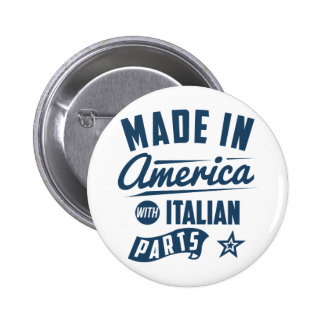 Made In America With Italian Parts Button