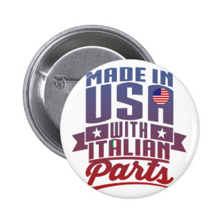Made In America With Italian Parts Pinback Button
