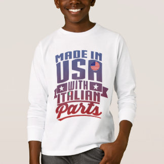 Made In America With Italian Parts T-Shirt