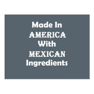 Made In America With Mexican Ingredients Postcard