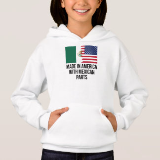 Made In America With Mexican Parts Hoodie