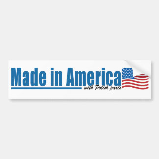 Made in America with Polish parts Car Bumper Sticker
