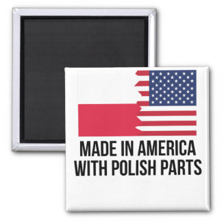 Made In America With Polish Parts Magnet