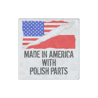 Made In America With Polish Parts Stone Magnet