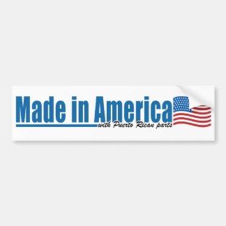 Made in America with Puerto Rican parts Car Bumper Sticker