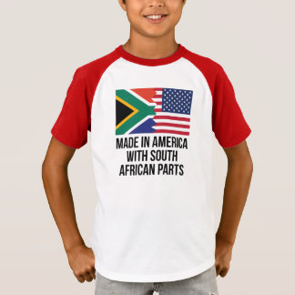 Made In America With South African Parts T-Shirt