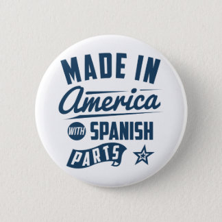 Made In America With Spanish Parts Button