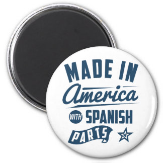Made In America With Spanish Parts Magnet