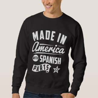 Made In America With Spanish Parts Sweatshirt
