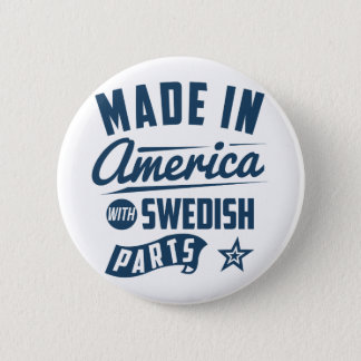 Made In America With Swedish Parts Button
