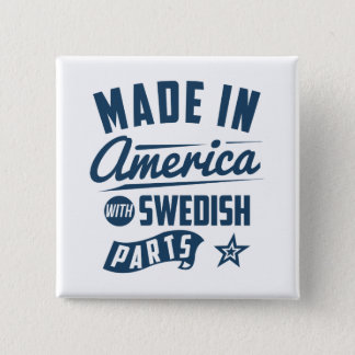Made In America With Swedish Parts Pinback Button