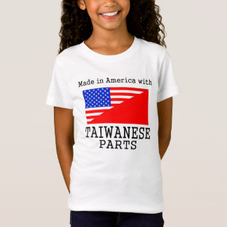Made In America With Taiwanese Parts T-Shirt